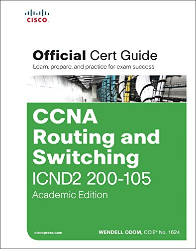 Download CCNA Routing and Switching ICND2 200-105 Official Cert Guide, Academic Edition 158720598X