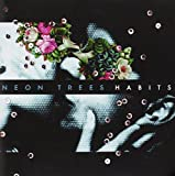 Habits by Neon Trees (2010-03-16)