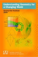 Understanding Geometry for a Changing World (National Council of Teachers of Mathematics Yearbook)