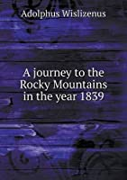 A Journey to the Rocky Mountains in the Year 1839