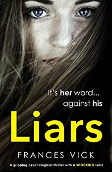 Liars: A gripping psychological thriller with a shocking twist by [Vick, Frances]