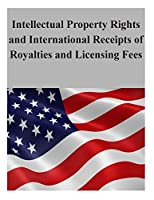 Intellectual Property Rights and International Receipts of Royalties and Licensing Fees