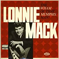 The Wham of That Memphis Man by Lonnie Mack (2006-11-05)