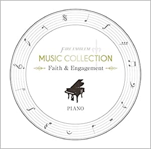FIRE EMBLEM MUSIC COLLECTION : PIANO 〜Faith & Engagement〜