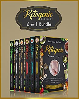 Ketogenic: 6 in 1 bundle set ! Reset Your Metabolism With these Easy, Healthy and Delicious Ketogenic Recipes! (Lose Weight on Your Terms!) by [Bonheur, Francesca]
