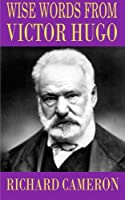 Wise Words from Victor Hugo