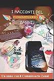 Un anno con il Commissario Zanni.: I  Racconti del Commissario Zanni.