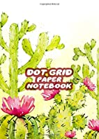 Dot Grid Paper Notebook: Cactus A4 Dotted Paper Journal For Design, Drawing, Creating Own Bullet Style Journals, Games and More | Cactus Painting Print