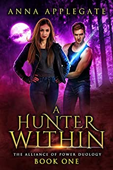 A Hunter Within (The Alliance of Power Duology, Book 1) by [Applegate, Anna]