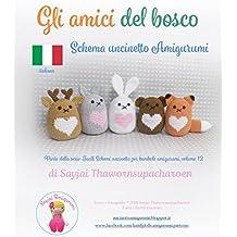 Gli amici del bosco: Schema uncinetto Amigurumi (Facili Schemi uncinetto per bambole amigurumi Vol. 12) (Italian Edition)
