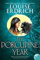 The Porcupine Year (Birchbark House) by Louise Erdrich(2010-09-14)