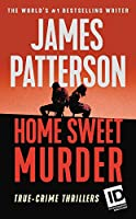 Home Sweet Murder (James Patterson's Murder Is Forever (2))