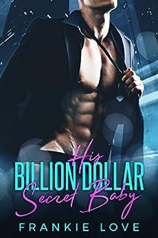 His Billion Dollar Secret Baby by [Love, Frankie]