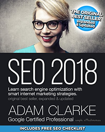SEO 2018: Learn search engine optimization with smart internet marketing strategies (English Edition)