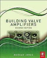 Building Valve Amplifiers, Second Edition