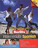 Berlitz Intermediate Spanish (Berlitz Intermediate Guides)