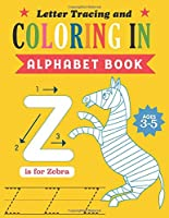 Coloring in Alphabet Book: Coloring in and handwriting Letter tracing book