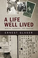 A Life Well Lived: Berlin, Shanghai, and America