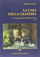 La casa della Craperìa. Una saga siciliana del Novecento