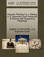 Peoples Packing Co V. Walling U.S. Supreme Court Transcript of Record with Supporting Pleadings