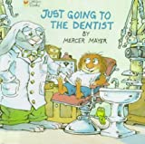 Just Going to the Dentist: Golden Look-look Book (Little Critter)