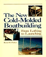 New Cold-molded Boat Building: From Lofting to Launching