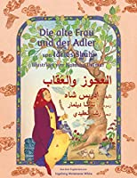 Die alte Frau und der Adler: German-Arabic Edition (Hoopoe Teaching-Stories)