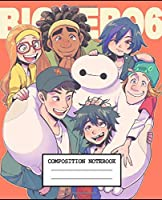 Composition Notebook: Big Hero 6 Baymax Fantastic Incredible Drawing Photo Art Soft Glossy Wide Ruled Journal with Ruled Lined Paper for Taking Notes Writing Workbook for Teens and Children Students School Kids