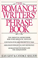 Romance Writer's Phrase Book: The Essential Source Book for Every Romantic Novelist (Perigee Book)