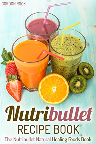 Nutribullet recipe book the nutribullet natural healing foods book nutribullet recipe book the nutribullet natural healing foods book nutribullet smoothies recipes by fandeluxe Gallery