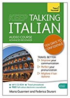 Keep Talking Italian Audio Course - Ten Days to Confidence: Advanced beginner's guide to speaking and understanding with confidence (Teach Yourself)