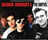Maximum Morrissey and The Smith