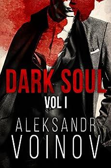 Dark Soul, Volume I by [Voinov, Aleksandr]