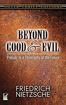 Beyond Good and Evil: Prelude to a Philosophy of the Future (Dover Thrift Editions) by [Nietzsche, Friedrich]