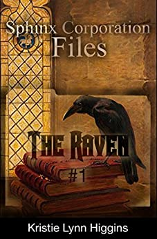 The Raven #1: Sphinx Corporation Files (Shades of Gray Flash Fiction Science Fiction Action Adventure Mystery Series Book 3) by [Higgins, Kristie Lynn]