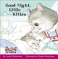Good Night, Little Kitten (My First Reader)