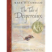 The Tale of Despereaux: Being the Story of a Mouse a Princess Some Soup and a Spool of Thread By Kate Dicamillo Timothy B. Ering