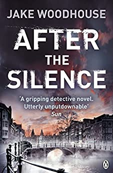 After the Silence: Inspector Rykel Book 1 (Amsterdam Quartet) by [Woodhouse, Jake]