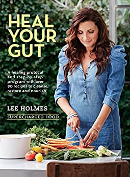 Heal Your Gut: Supercharged Food by [Holmes, Lee]
