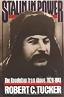 Stalin in Power: The Revolution from Above, 1928-1941 by Robert C. Tucker(1992-04-17)