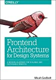 Frontend Architecture for Design Systems: A Modern Blueprint for Scalable and Sustainable Websites