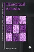 Transcortical Aphasias (Brain, Behaviour and Cognition)