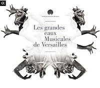 Les Grandes Eaux Musicales De Versailles (2013-05-03)