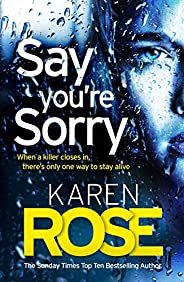 Say You're Sorry (The Sacramento Series Book 1): when a killer closes in, there's only one way to stay alive (Sacramento 1)