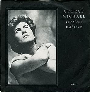 "Careless Whisper - George Michael 7"" 45"