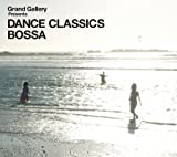 Grand Gallery presents DANCE CLASSICS BOSSA 画像