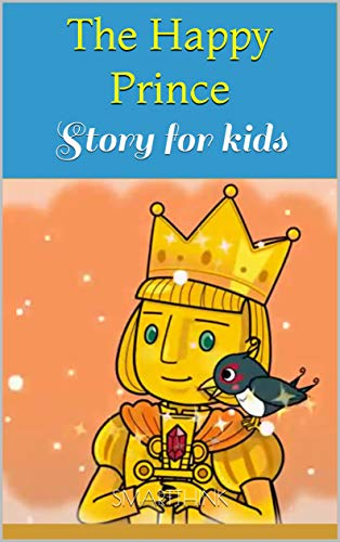 The Happy Prince: Story for kids (English Edition)