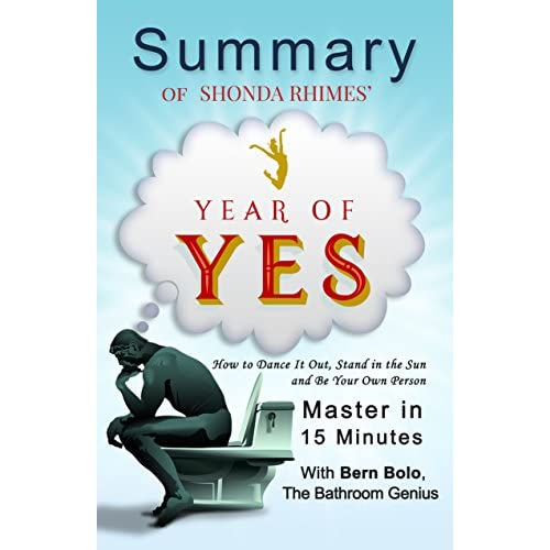Year of Yes: by Shonda Rhimes (How to Dance It Out, Stand In the Sun and Be Your Own Person)   A 15-Minute Summary (English Edition)
