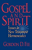 Gospel and Spirit: Issues in New Testament Hermeneutics