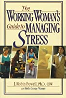 The Working Woman's Guide to Managing Stress